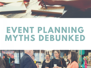 Myth Buster:  Event Planning Myths