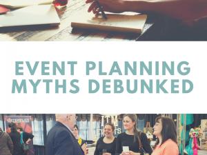 Myth Buster:  Event Planning Myths