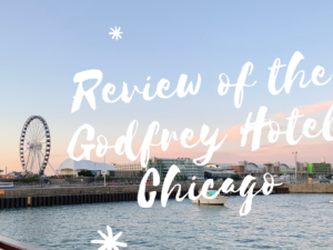 My Review of the Godfrey Hotel in Chicago