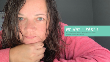 My Why - Part 1