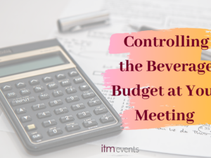 Controlling the Beverage Budget at Your Meeting