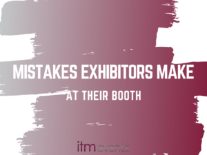 Mistakes Exhibitors Make at their Booth
