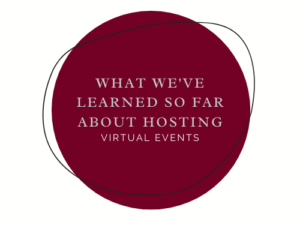 What We've Learned So Far About Hosting Virtual Events
