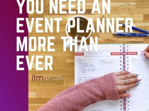 You Need an Event Planner More Than Ever