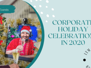 Corporate Holiday Celebrations in 2020